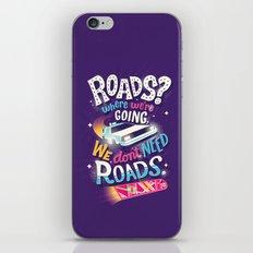 We Don't Need Roads iPhone & iPod Skin