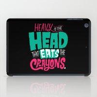 Heavy Is The Head That E… iPad Case