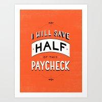 I'll Save Half of This Paycheck Art Print