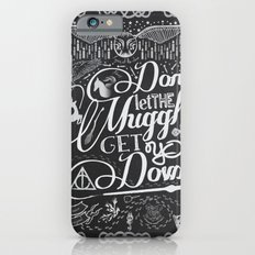 Don't let the Muggles get you down iPhone 6s Slim Case