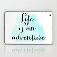 Life is an adventure Laptop & iPad Skin