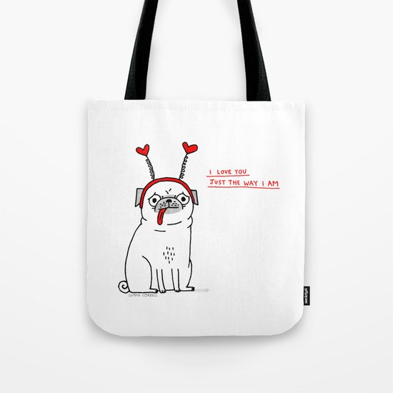 Just the Way I Am Tote Bag
