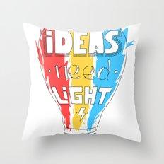Ideas Need Light Throw Pillow