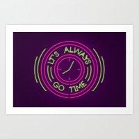 It's Always Go Time Art Print