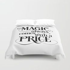 Magic Always Comes With a Price Duvet Cover