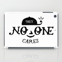 No One Cares iPad Case