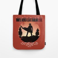 You'll Never Leave Harla… Tote Bag