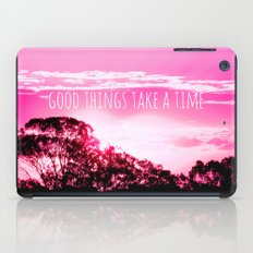 Good things take a time iPad Case