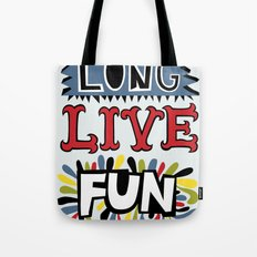 Long Live Fun Tote Bag