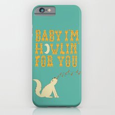 Howlin for You iPhone 6 Slim Case