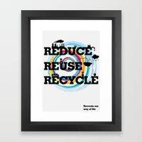 Reduce Reuse Recycle Framed Art Print