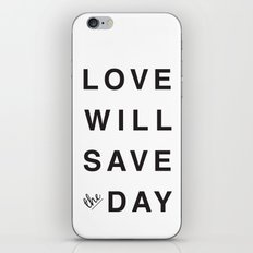 LOVE WILL SAVE THE DAY black and white iPhone & iPod Skin