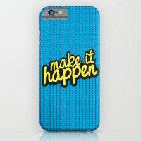 MAKE IT HAPPEN iPhone 6 Slim Case