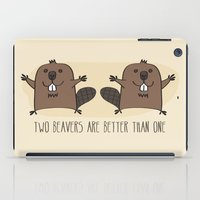 Two Beavers Are Better Than One iPad Case