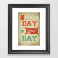 IT'S A GOOD DAY! Framed Art Print