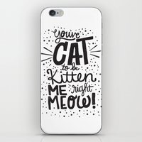 CAT TO BE KITTEN ME iPhone & iPod Skin