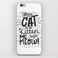 CAT TO BE KITTEN ME iPhone & iPod Skin