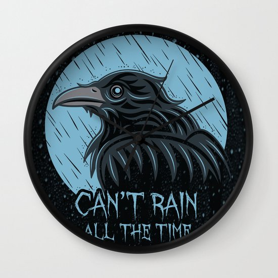 Can't Rain All The Time Wall Clock