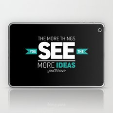 ...The More Ideas You'll Have Laptop & iPad Skin