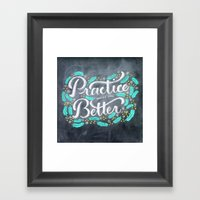 Practice Makes You Bette… Framed Art Print