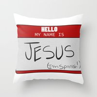 HELLO MY NAME IS... Throw Pillow