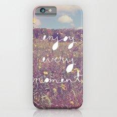 Enjoy Every Moment iPhone 6s Slim Case