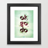 Ok Go Do Framed Art Print
