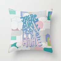 There Is NO Place Like H… Throw Pillow
