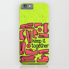 keep it together ii Slim Case iPhone 6s