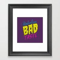 Borderline Bad Taste Framed Art Print