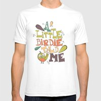 A Little Birdie Told Me Mens Fitted Tee White SMALL