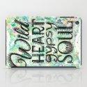 Wild Heart, Gypsy Soul iPad Case