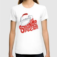 There is no beauty without some strangeness. Womens Fitted Tee White SMALL