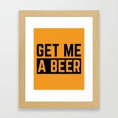 Get Me A Beer Funny Quot… Framed Art Print