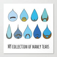 My Collection of Manly Tears Canvas Print