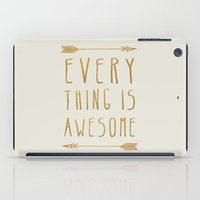 Everything Is Awesome (b… iPad Case
