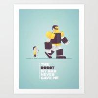The Robot My Dad Never G… Art Print