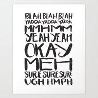 BLAH BLAH BLAH YADDA YAD… Art Print