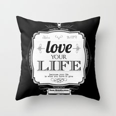 Love your Life Throw Pillow