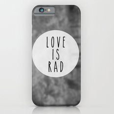 LOVE IS RAD  iPhone 6s Slim Case