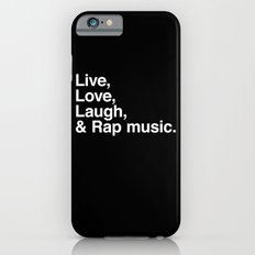Live Love Laugh and Rap Music iPhone 6s Slim Case