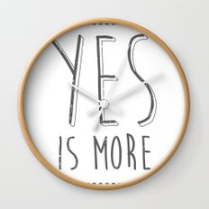 Yes is More Wall Clock
