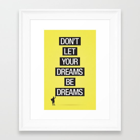 Dreams Be Dreams Framed Art Print