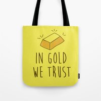 In Gold we trust! Tote Bag