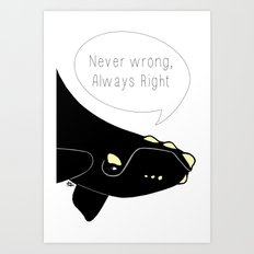 Never wrong, Always Right Art Print