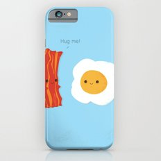 Would you be the bacon to my eggs? Slim Case iPhone 6s