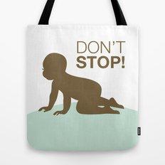 DON'T STOP Tote Bag