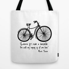 Learn to ride a bicycle. You will not regret it if you live. Tote Bag
