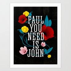 Paul You Need Is John Art Print