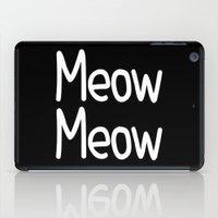 Meow Meow ( on black) iPad Case